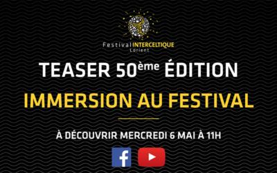 SURPRISE ! Teaser 50eme édition : IMMERSION AU FESTIVAL